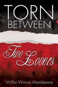 Torn Between Two Lovers