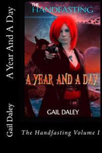 A Year and a Day: - The Handfasting Book 1