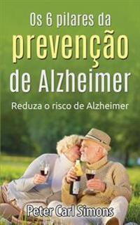 OS 6 Pilares Da Prevenção de Alzheimer: Reduza O Risco de Alzheimer