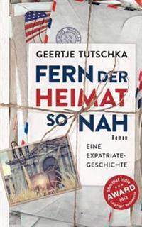 Fern Der Heimat So Nah: Eine Expatriate Geschichte