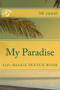 My Paradise: Left-Handed Sketch Book (50 Count)