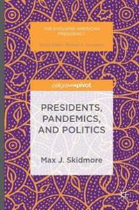 Presidents, Pandemics, and Politics