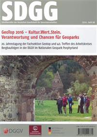 GeoTop 2016 -  Kultur.Wert.Stein, Verantwortung und Chancen für Geoparks