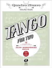 Tango for Two. 12 Tangos for Alto Saxophone Solo