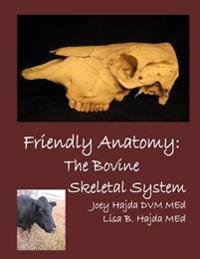 Friendly Anatomy: Bovine Skeletal System