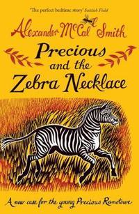 Precious and the zebra necklace - a new case for precious ramotswe