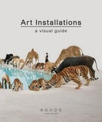 Art Installations: A Visual Guide