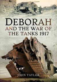 Deborah and the War of the Tanks, 1917