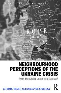 Neighbourhood Perceptions of the Ukraine Crisis