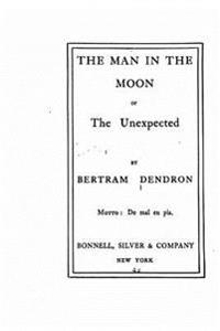 The Man in the Moon, Or, the Unexpected