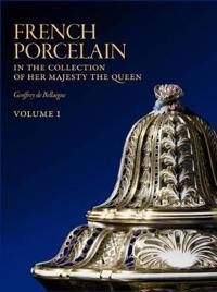 French Porcelain in the Collection of Her Majesty the Queen