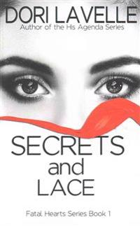 Secrets and Lace (Fatal Hearts Series Book 1): A Dark Romance Thriller