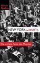 New York Lunatic Oder Die Andere Seite Des Mondes