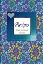 Notes and Recipes Blank Cookbook Journal: Blue Floral