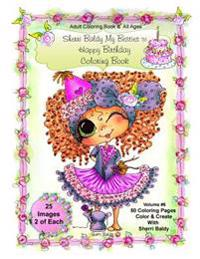 Sherri Baldy My-Besties Birthday Coloring Book: Sherri Baldy My-Besties Birthday Coloring Book for Adults and All Ages: Now Sherri Baldy's Fan Favorit