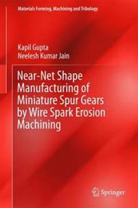 Near-Net Shape Manufacturing of Miniature Spur Gears by Wire Spark Erosion Machining
