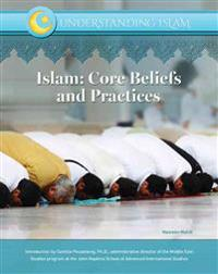 Islam: Core Beliefs and Practices