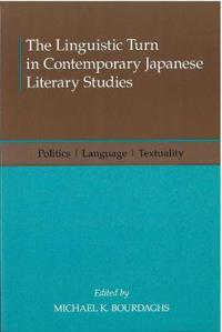 The Linguistic Turn in Contemporary Japanese Literary Studies