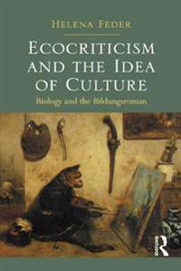 Ecocriticism and the Idea of Culture