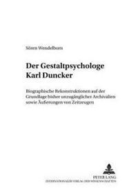 Der Gestaltpsychologe Karl Duncker