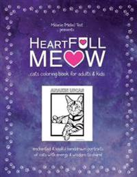 Heartfull Meow: Cats Coloring Book for Adults and Kids: An Enchanted Cats Coloring Book for Adults and Kids!