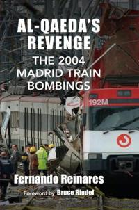 Al-Qaeda's Revenge: The 2004 Madrid Train Bombings