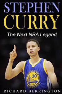 Stephen Curry: The Next NBA Legend One of Great Basketball of Our Time: Basketball Biography Book