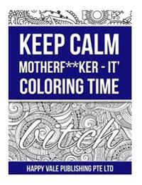 Keep Calm Motherf**ker - It? Coloring Time