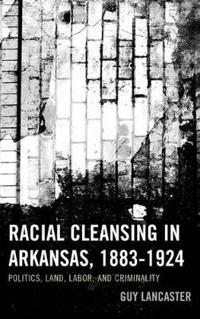 Racial Cleansing in Arkansas, 1883-1924