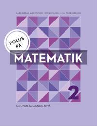 Fokus på Matematik 2 - grundläggande nivå