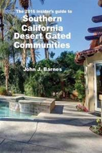The 2016 Insider's Guide to Southern California Desert Gated Communities