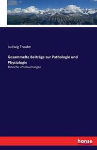 Gesammelte Beitrage Zur Pathologie Und Physiologie
