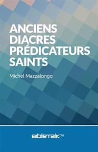 Anciens, Diacres, Predicateurs, Saints