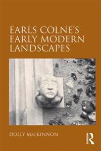 Earls Colne's Early Modern Landscapes