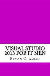 Visual Studio 2013 for It Men