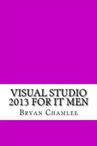 Visual Studio 2013 for It Men