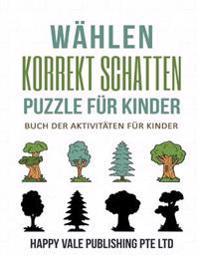 Wahlen Korrekt Schatten Puzzle Fur Kinder: Buch Der Aktivitaten Fur Kinder