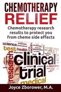 Chemotherapy Relief: Chemotherapy Research Results to Protect You from Chemo Side Effects
