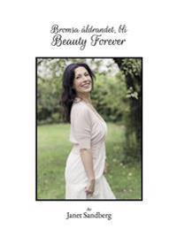 Bromsa åldrandet, bli beauty forever