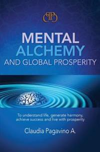 Mental Alchemy and Global Prosperity
