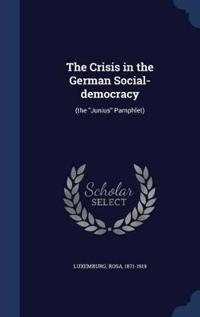 The Crisis in the German Social-Democracy
