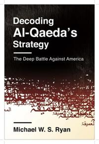 Decoding Al-Qaeda's Strategy