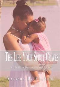 The Life Your Spirit Craves for Mommies