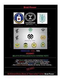 Mossad - CIA -Mi6 Against Iran's Intelligence Community: Against Iran's Intelligence Community