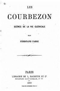 Les Courbezon, Scenes de La Vie Clericale