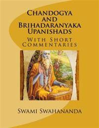 Chandogya and Brihadaranyaka Upanishads: With Short Commentaries