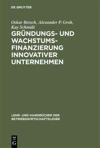 Gr�ndungs- Und Wachstumsfinanzierung Innovativer Unternehmen