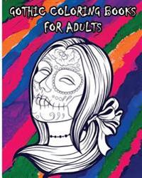 Gothic Coloring Books for Adults: 100 Pages Day of the Dead Sugar Skull Coloring Book