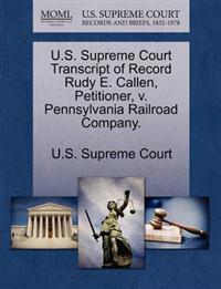 U.S. Supreme Court Transcript of Record Rudy E. Callen, Petitioner, V. Pennsylvania Railroad Company.