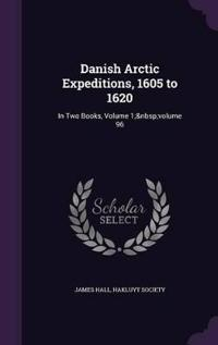 Danish Arctic Expeditions, 1605 to 1620
